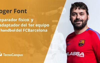 Entrevista a Roger Font, preparador físico y readaptador del primer equipo de Handbol del FCBarcelona